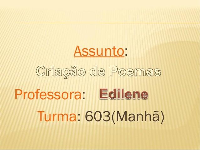Assunto:Professora:    Turma: 603(Manhã)