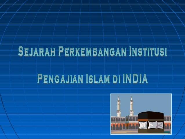 Sejarah ringkas kedatangan Islam ke benua IndiaSejarah ringkas kedatangan Islam ke benua India Islam tersebar ke India den...