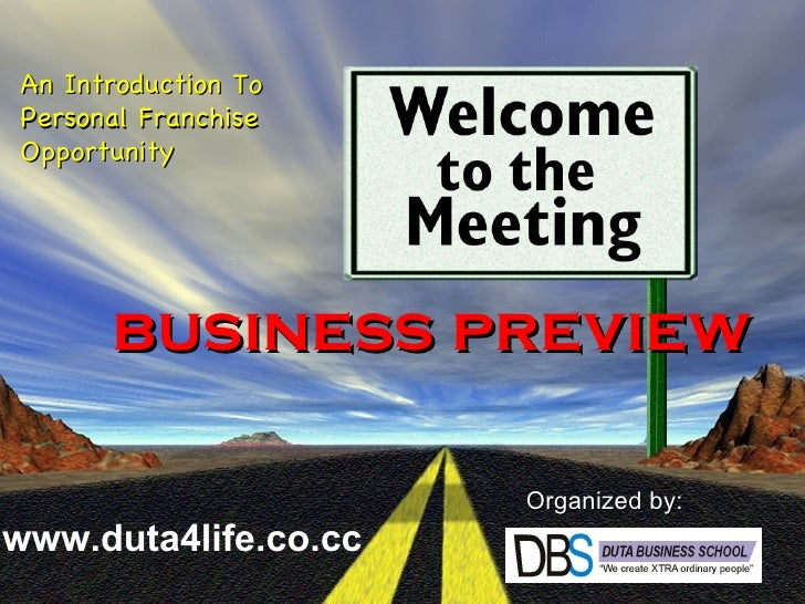 business preview An Introduction To  Personal Franchise Opportunity Organized by: www.duta4life.co.cc