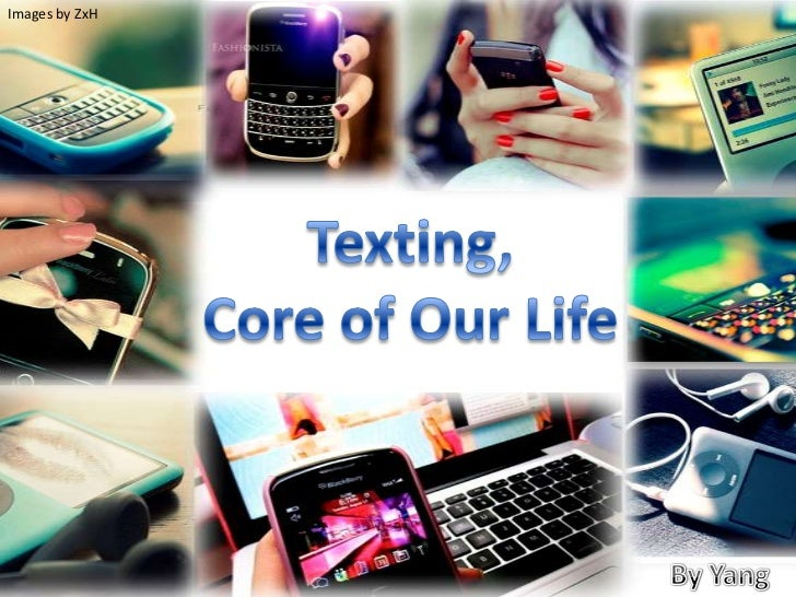 Images by ZxH<br />Texting,<br />Core of Our Life<br />By Yang<br />