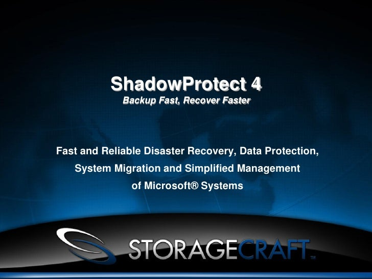 ShadowProtect 4             Backup Fast, Recover FasterFast and Reliable Disaster Recovery, Data Protection,   System Migr...
