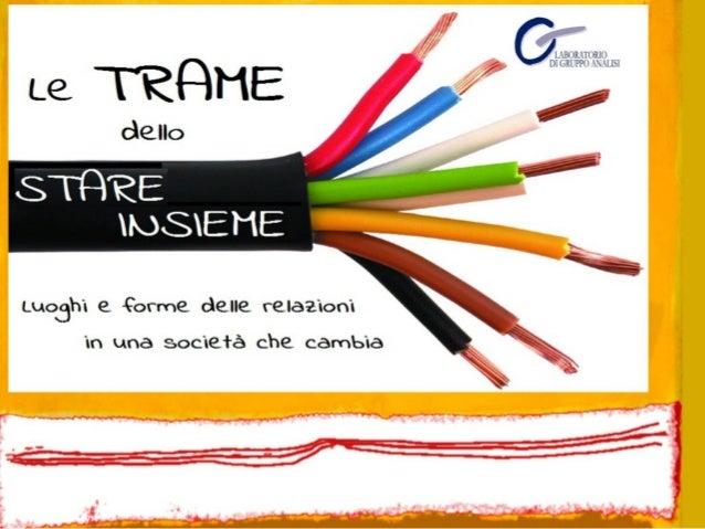 CONVEGNO NAZIONALE delLABORATORIO di GRUPPOANALISITorino, 2-3 Novembre 2012presso GRUPPO ABELECorso Trapani 91/b TO