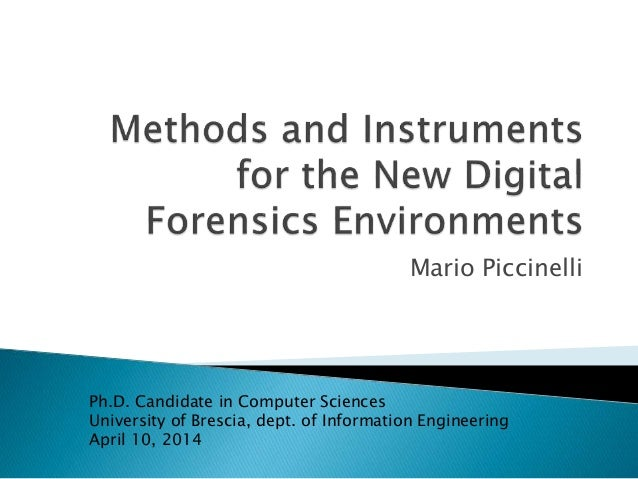 Methods and Instruments for the new Digital Forensics Environments
