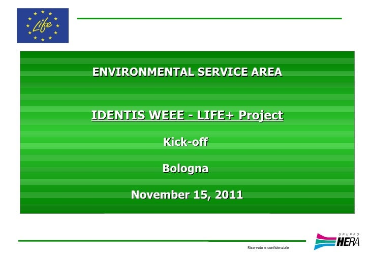 ENVIRONMENTAL SERVICE AREAIDENTIS WEEE - LIFE+ Project          Kick-off          Bologna     November 15, 2011           ...