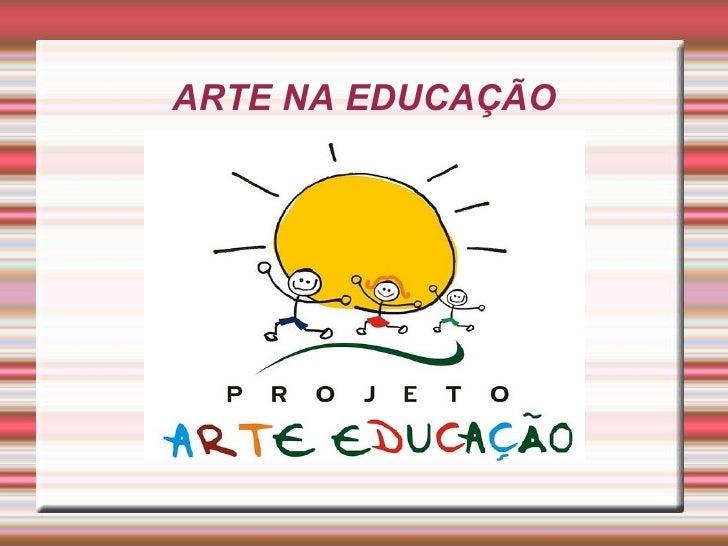 ARTE NA EDUCAÇÃO Título