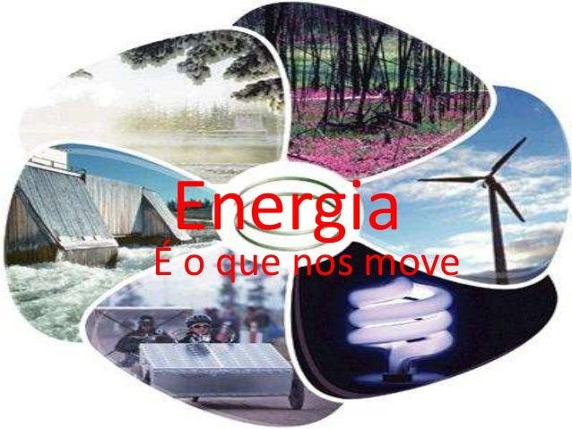 Energia É o que nos move