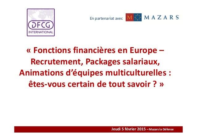 « Fonctions financières en Europe – Recrutement, Packages salariaux, Animations d'équipes multiculturelles : êtes-vous cer...