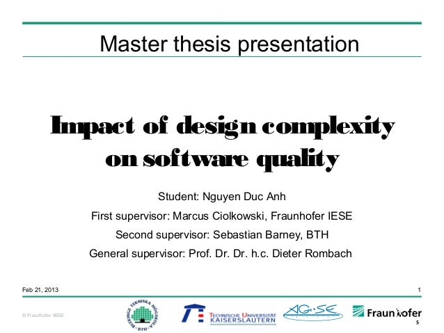 Master thesis presentation          Impact of design complexity              on software quality                          ...