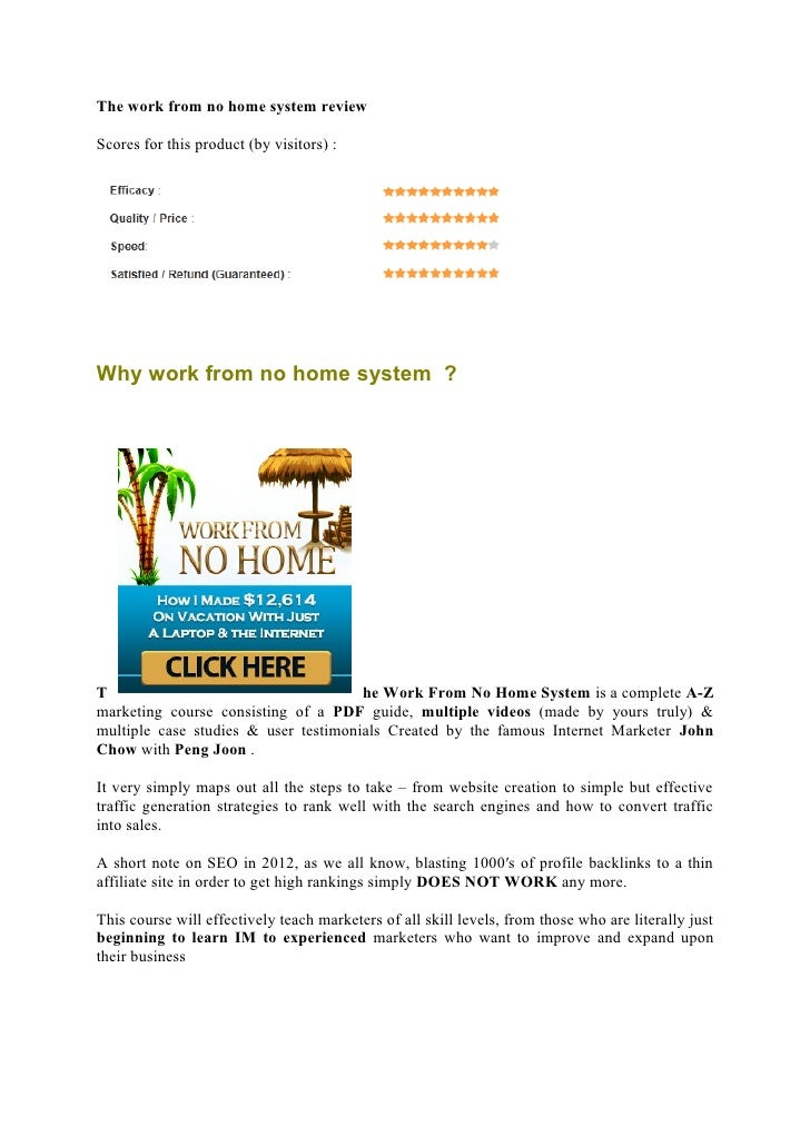 The work from no home system reviewScores for this product (by visitors) :Why work from no home system ?T                 ...