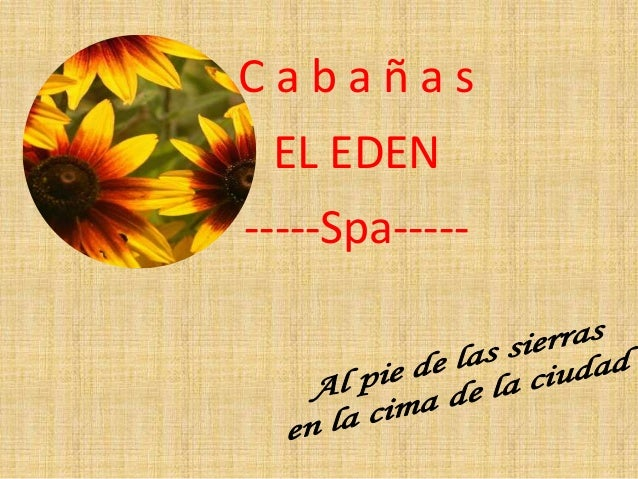 Cabañas  EL EDEN -----Spa-----
