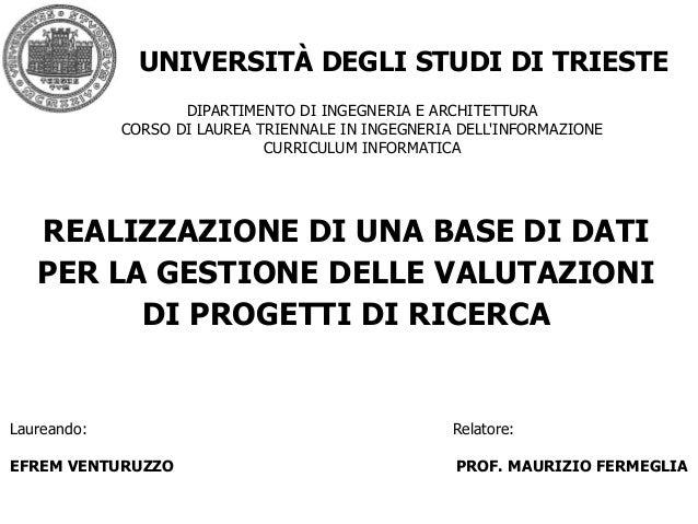UNIVERSITÀ DEGLI STUDI DI TRIESTE                    DIPARTIMENTO DI INGEGNERIA E ARCHITETTURA             CORSO DI LAUREA...