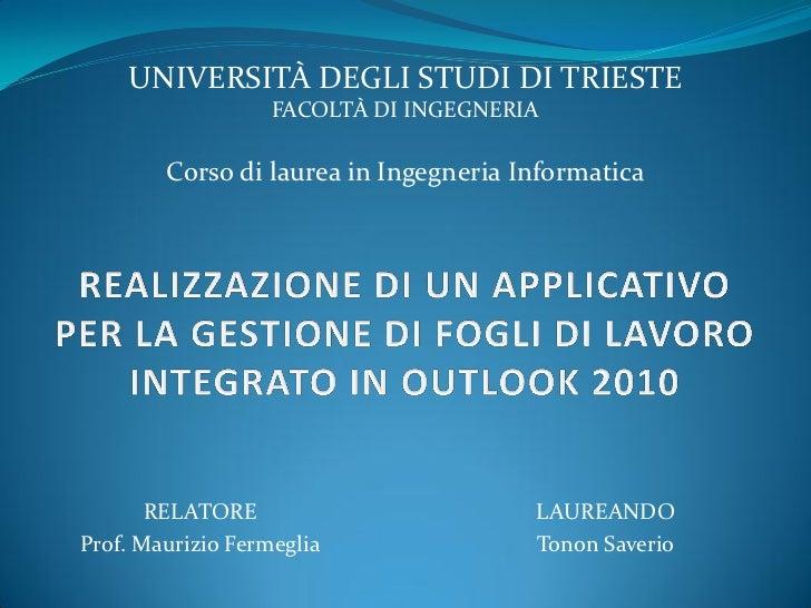UNIVERSITÀ DEGLI STUDI DI TRIESTE                   FACOLTÀ DI INGEGNERIA        Corso di laurea in Ingegneria Informatica...