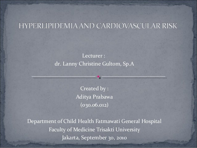 Lecturer : dr. Lanny Christine Gultom, Sp.A Created by : Aditya Prabawa (030.06.012) Department of Child Health Fatmawati ...