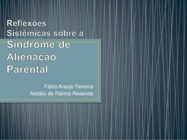 Slide reflexões sistêmicas sobre a síndrome de alienação parental