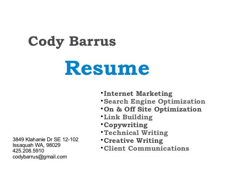 Cody Barrus                    Resume                                                           Internet Marketing       ...