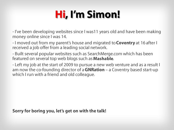 Hi, I'm Simon!<br /><ul><li>I've been developing websites since I was11 years old and have been making money online since ...
