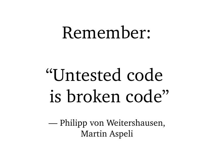 Untested code is broken code
