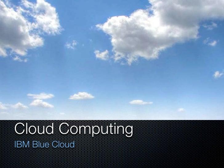 Cloud Computing IBM Blue Cloud