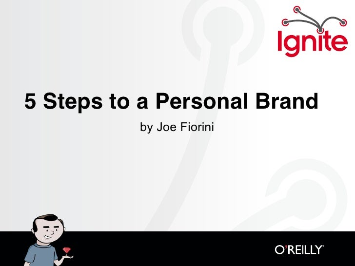 5 Steps to a Personal Brand           by Joe Fiorini
