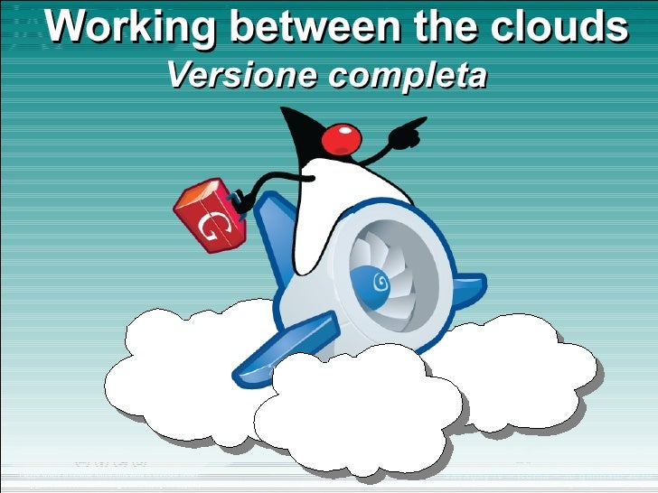 Working between the clouds Versione completa