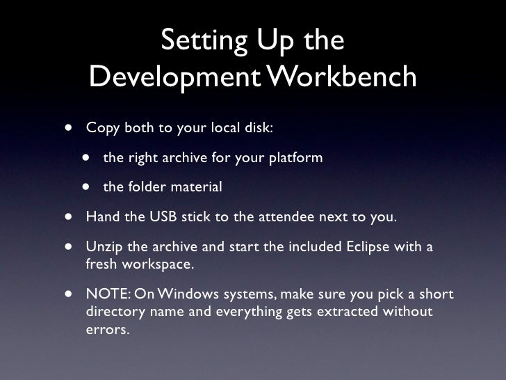 Setting Up the     Development Workbench •   Copy both to your local disk:      •   the right archive for your platform   ...