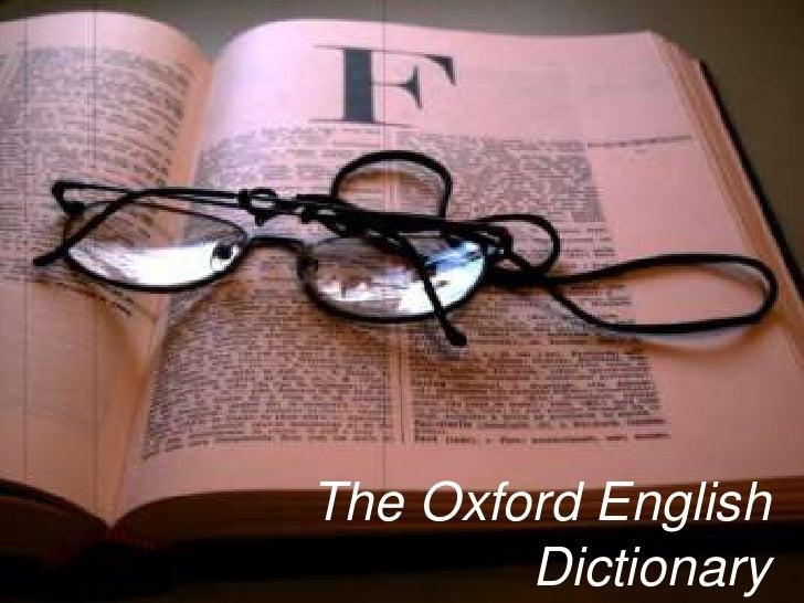 The Oxford EnglishDictionary<br />By Tamara Nogueira<br />