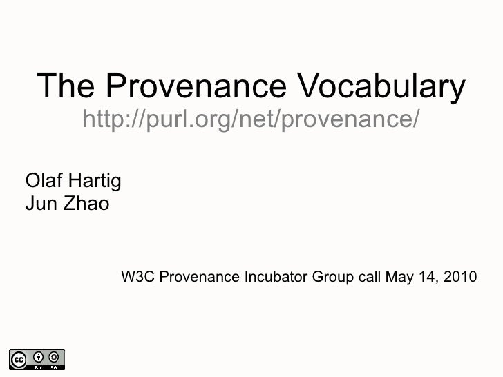 Brief Introduction to the Provenance Vocabulary (for W3C prov-xg)