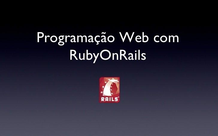 Programação Web com RubyOnRails