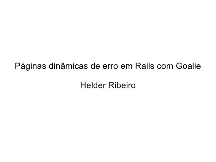 Páginas dinâmicas de erro em Rails com Goalie Helder Ribeiro
