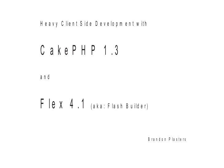 CakeFest 2010 Flex/Flash Builder with CakePHP