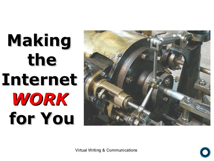 Making  the Internet   WORK   for You