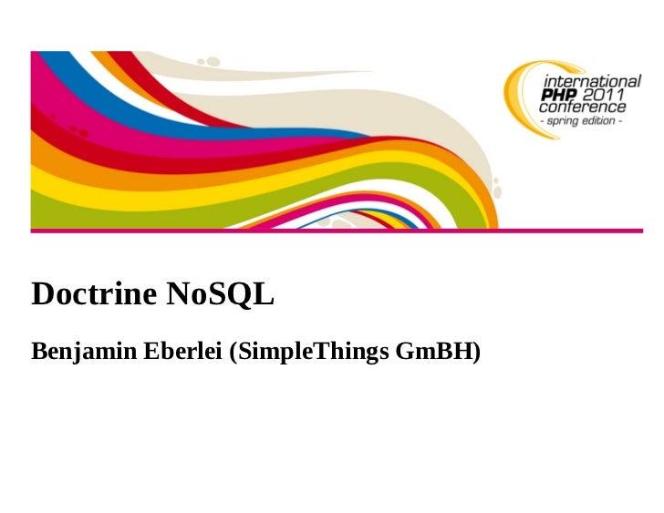 Doctrine NoSQLBenjamin Eberlei (SimpleThings GmBH)