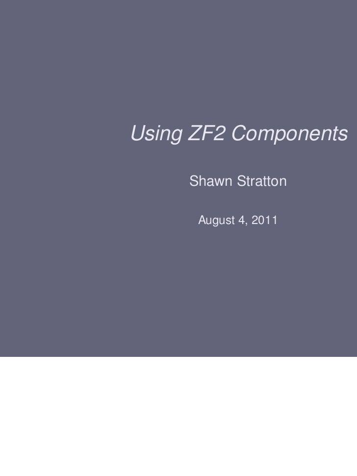 Zend Framework 2 Components