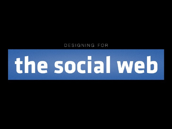 Designing for the Social Web (remix)