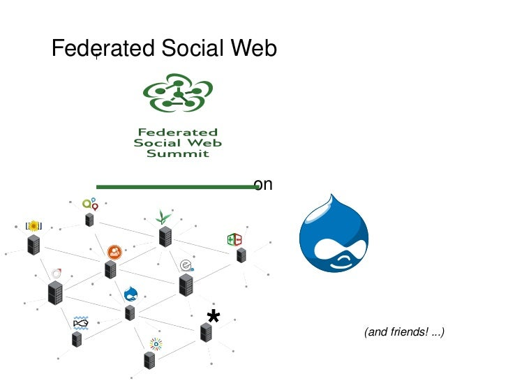 Federated Social Web on (and friends! ...)