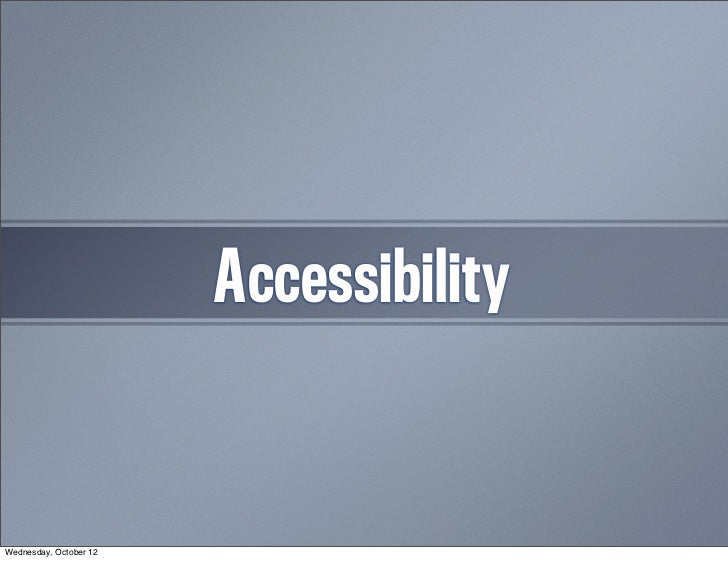 Accessibility                            11Wednesday, October 12