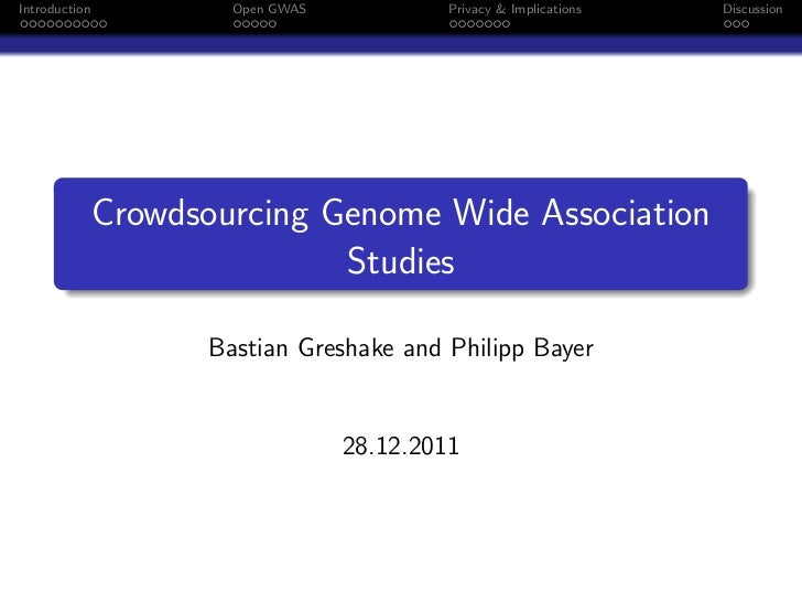Introduction           Open GWAS           Privacy & Implications   Discussion               Crowdsourcing Genome Wide Ass...