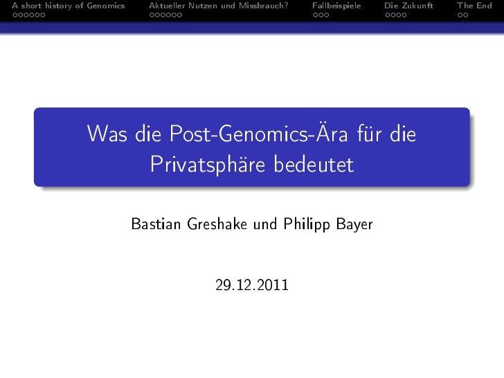 A short history of Genomics     Aktueller Nutzen und Missbrauch?   Fallbeispiele   Die Zukunft   The End                 W...