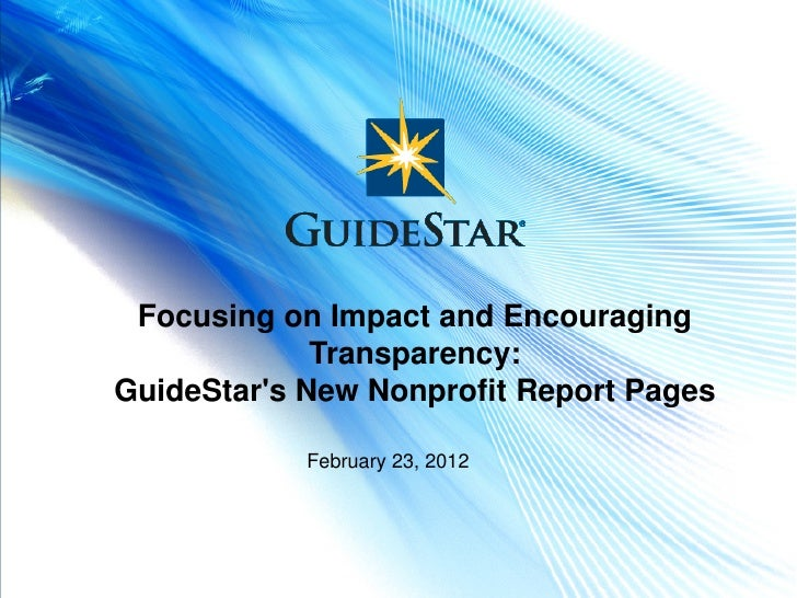 Focusing on Impact and Encouraging                 Transparency:    GuideStars New Nonprofit Report Pages                F...