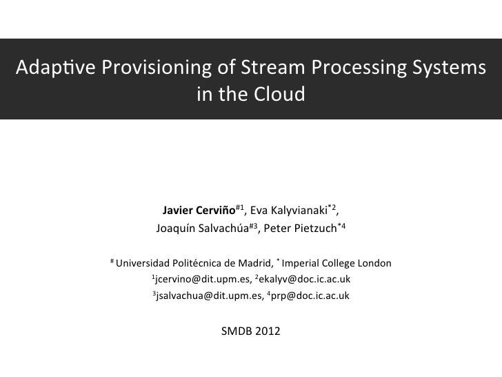 Adapative Provisioning of Stream Processing Systems in the Cloud