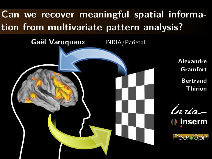 Can we recover meaningful spatial informa-tion from multivariate pattern analysis?      Ga¨l Varoquaux        e           ...
