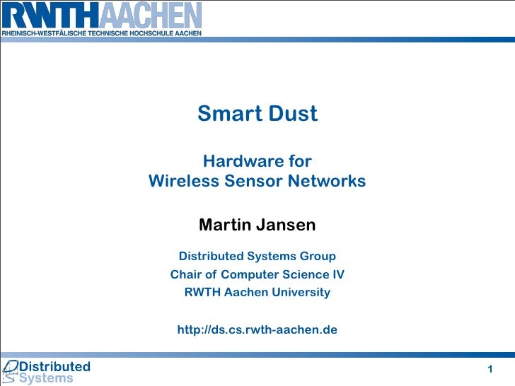 Smart Dust        Hardware for Wireless Sensor Networks        Martin Jansen    Distributed Systems Group   Chair of Compu...
