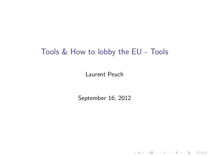 Tools & How to lobby the EU - Tools            Laurent Peuch          September 16, 2012