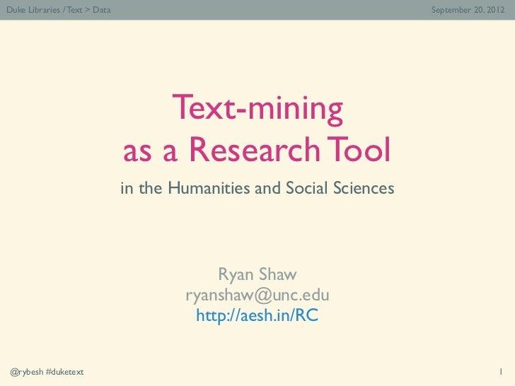 Duke Libraries / Text > Data                                           September 20, 2012                                 ...