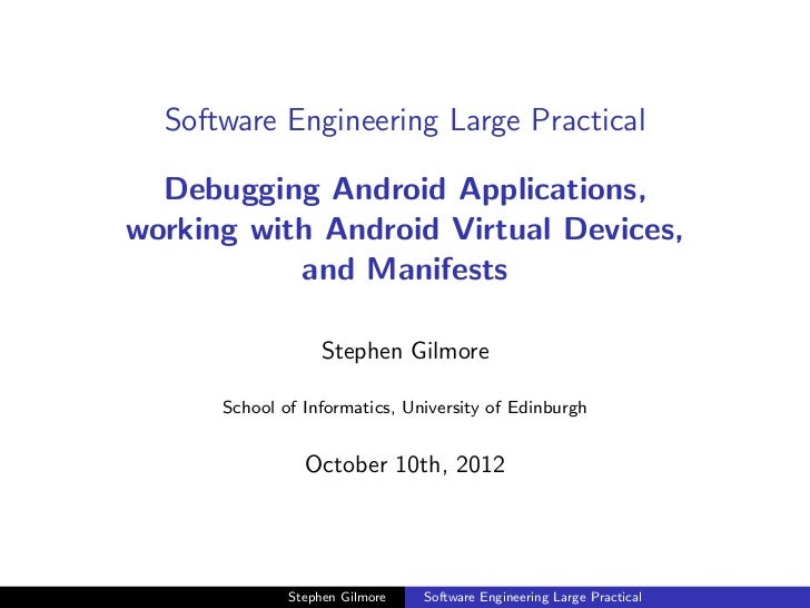 Software Engineering Large Practical  Debugging Android Applications,working with Android Virtual Devices,           and M...