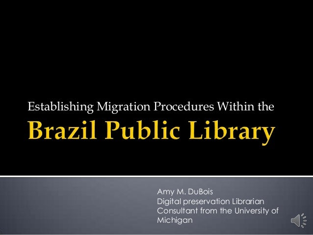 Establishing Migration Procedures Within the                       Amy M. DuBois                       Digital preservatio...