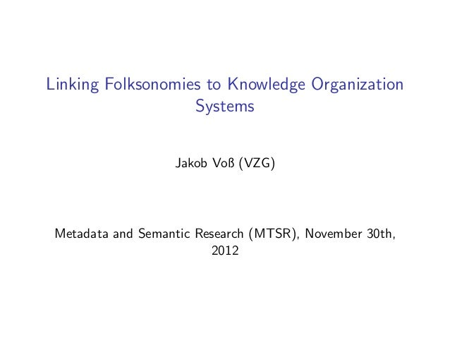 Linking Folksonomies to Knowledge Organization                   Systems                   Jakob Voß (VZG) Metadata and Se...