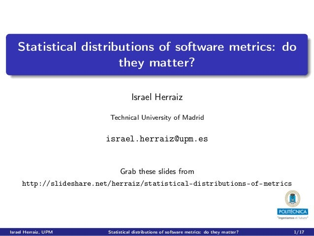 Statistical distributions of software metrics: do                      they matter?                                     Is...