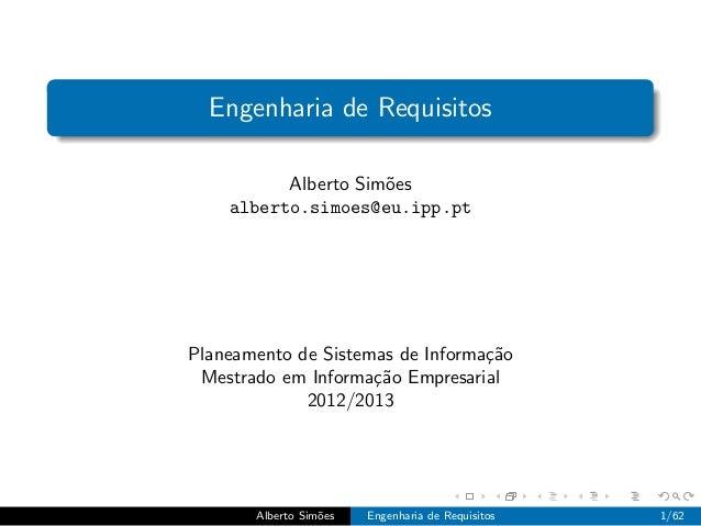 Engenharia de Requisitos          Alberto Sim˜es                     o    alberto.simoes@eu.ipp.ptPlaneamento de Sistemas ...