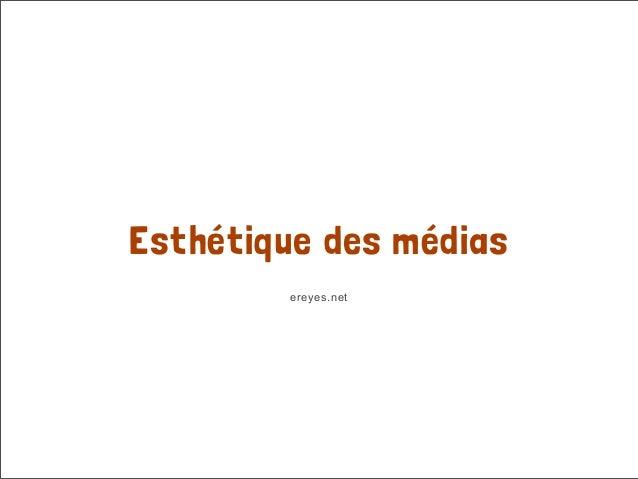 Esthétique des médias        ereyes.net
